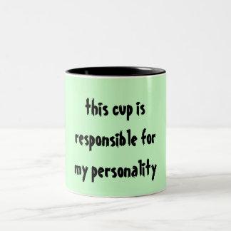 esta taza es responsable de mi personalidad