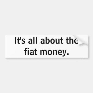 Está todo sobre el dinero de autorización pegatina para auto