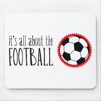 Está todo sobre el fútbol tapete de ratón