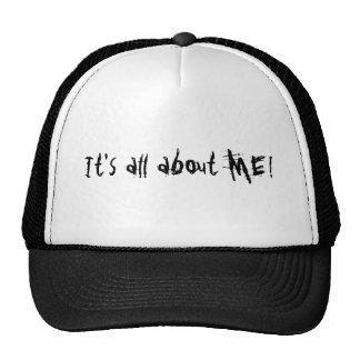 ¡Está todo sobre MÍ! Gorras