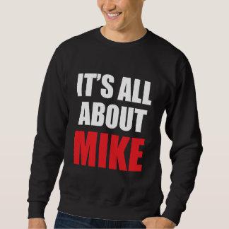Está todo sobre Mike personalizó oscuridad de la Suéter