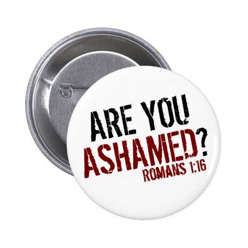 ¿Está usted avergonzado? Pin Redondo De 2 Pulgadas