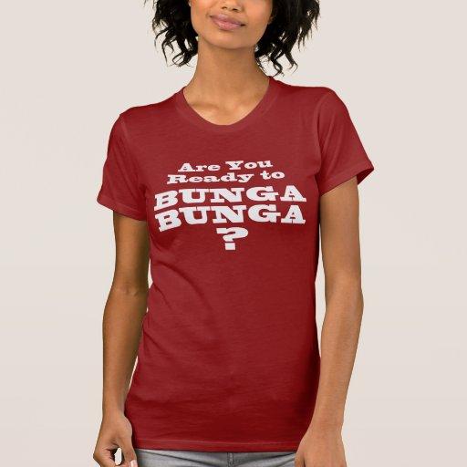 ¿Está usted listo a Bunga Bunga? 2 Camisetas
