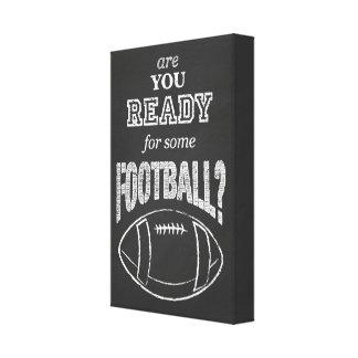 ¿está usted listo para un cierto fútbol? lienzo envuelto para galerias