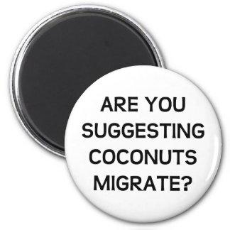 Está usted los cocos imán para frigorifico