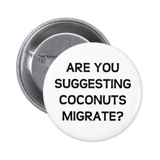 Está usted los cocos pin redondo de 2 pulgadas