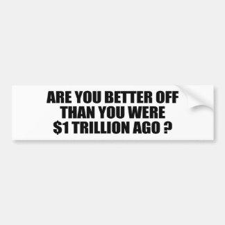 Está usted mejor de que usted era 1 trillón dólare pegatina para auto