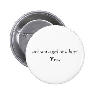"""""""Está usted un chica o un muchacho?"""" Botón Pin Redondo De 2 Pulgadas"""