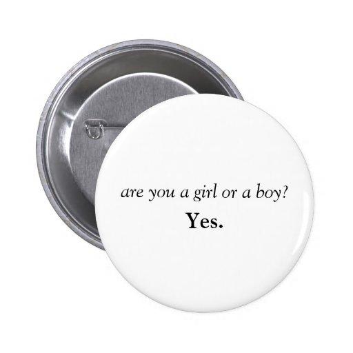 """""""Está usted un chica o un muchacho?"""" Botón Pins"""