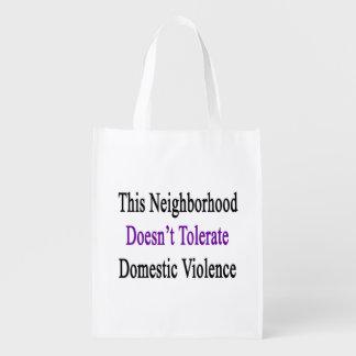 Esta vecindad no tolera Violen nacional Bolsas Reutilizables