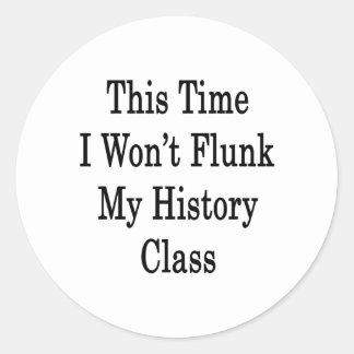 Esta vez no flunk mi clase de historia pegatinas redondas