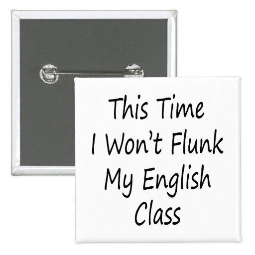 Esta vez no flunk mi clase de inglés pins