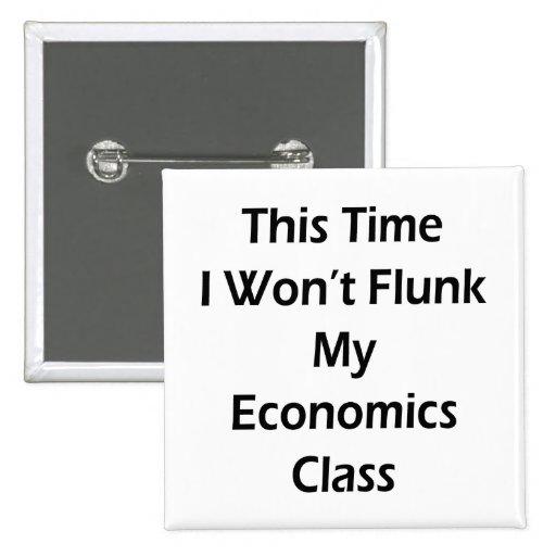 Esta vez no flunk mi clase de la economía pin cuadrada 5 cm