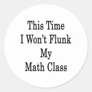 Esta vez no flunk mi clase de la matemáticas etiqueta