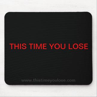Esta vez usted pierde Mousepad