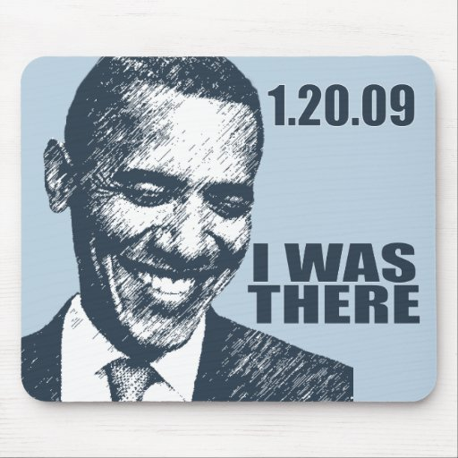 ESTABA ALLÍ - presidente Obama Inauguration Mousepad