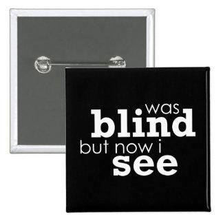 Estaba ciego pero ahora veo pins