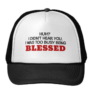 Estaba demasiado ocupado que era bendecido gorras