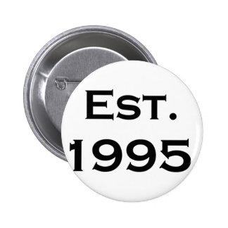 establecido 1995 pin redondo de 2 pulgadas