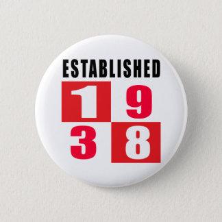 Established 1938 Birthday Designs Button
