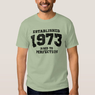 Established 1973 aged to perfection t shirt