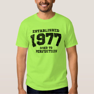 Established 1977 aged to perfection t shirt