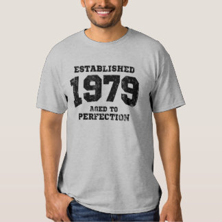 Established 1979 aged to perfection tee shirt