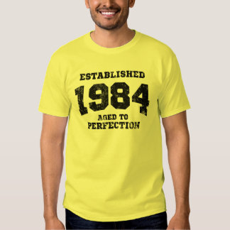 Established 1984 aged to perfection t shirt