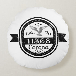 Established In 11368 Corona Round Pillow