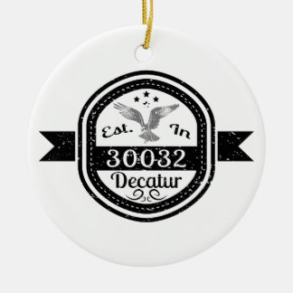 Established In 30032 Decatur Ceramic Ornament