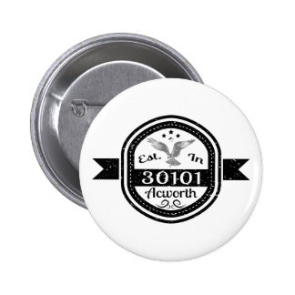 Established In 30101 Acworth Pinback Button