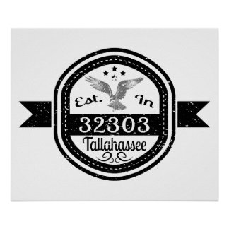 Established In 32303 Tallahassee Poster