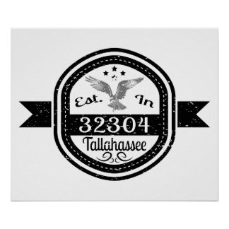 Established In 32304 Tallahassee Poster
