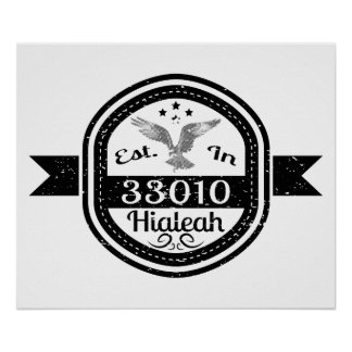 Established In 33010 Hialeah Poster