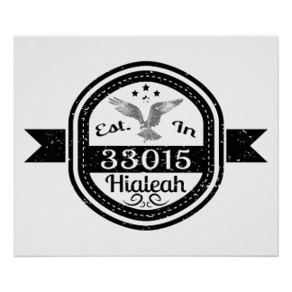 Established In 33015 Hialeah Poster