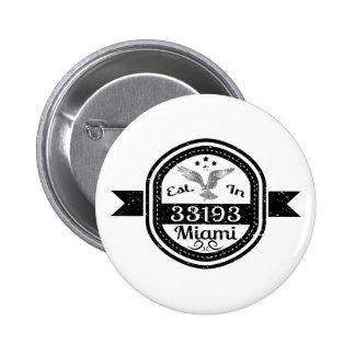 Established In 33193 Miami Pinback Button