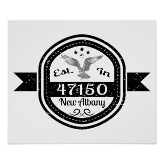 Established In 47150 New Albany Poster