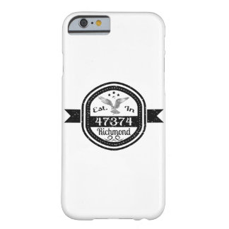 Established In 47374 Richmond Barely There iPhone 6 Case