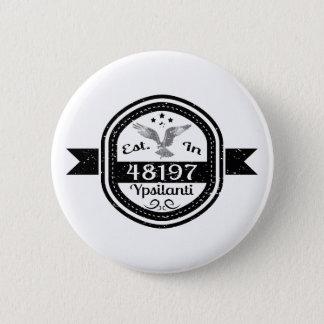 Established In 48197 Ypsilanti Pinback Button