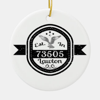 Established In 73505 Lawton Ceramic Ornament