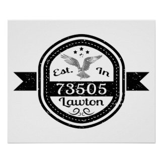 Established In 73505 Lawton Poster