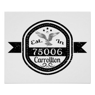 Established In 75006 Carrollton Poster
