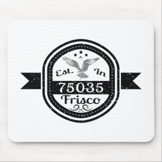 Established In 75035 Frisco Mouse Pad