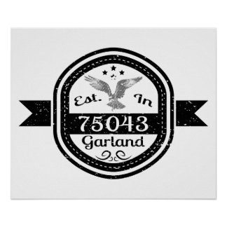 Established In 75043 Garland Poster