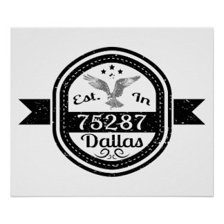 Established In 75287 Dallas Poster