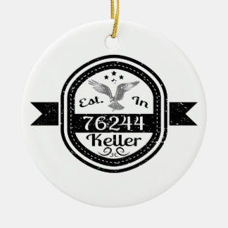 Established In 76244 Keller Ceramic Ornament