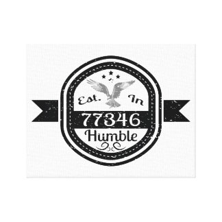 Established In 77346 Humble Canvas Print