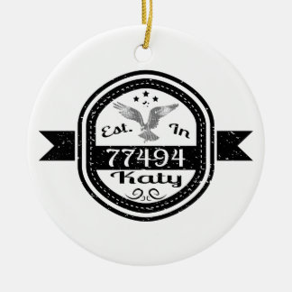 Established In 77494 Katy Ceramic Ornament