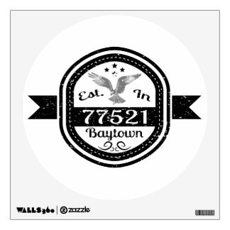 Established In 77521 Baytown Wall Decal