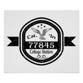 Established In 77845 College Station Poster